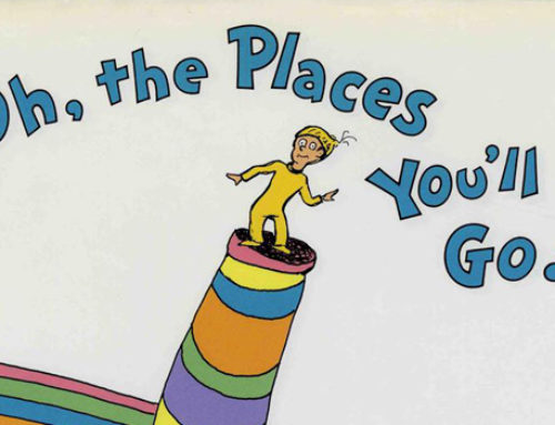 oh…the places you'll go