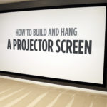 How to Build and Hang a Projector Screen