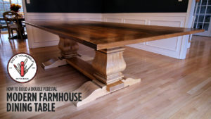 Build a Double Pedestal Modern Farmhouse Dining Table